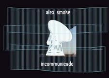 Alex Smoke - Incommunicado